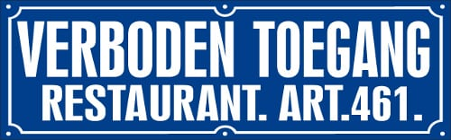 "Variation of normal Dutch keep out sign (from website <a href=""http://www.verbodentoegang.nl/"">restaurant</a>"